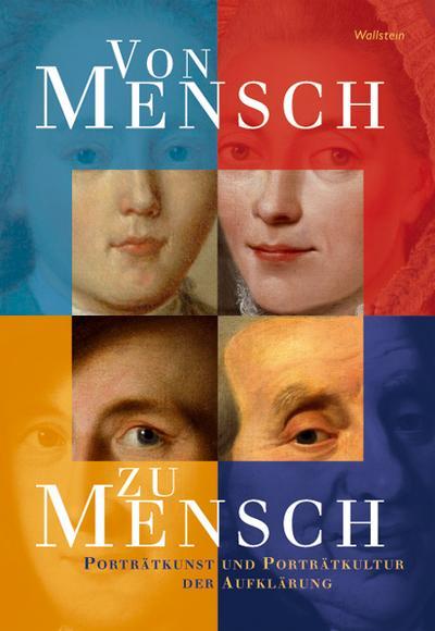 Von Mensch zu Mensch: Porträtkunst und Porträtkultur der Aufklärung (Schriften des Gleimhauses Halberstadt)