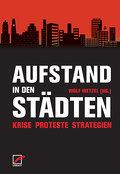 Aufstand in den Städten: Krise, Proteste, Strategien
