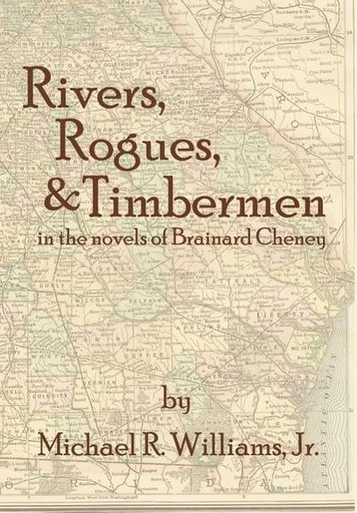 Rivers, Rogues, & Timbermen in the Novels of Brainard Cheney