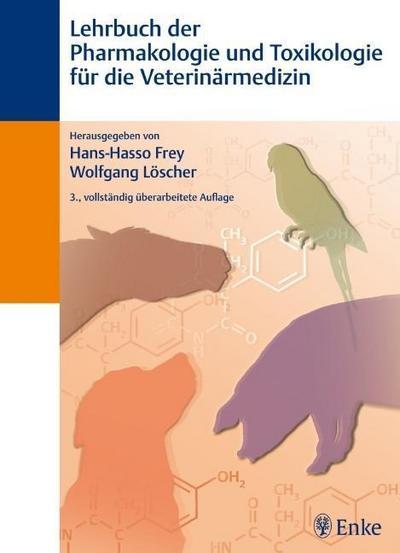 Lehrbuch der Pharmakologie und Toxikologie für die Veterinärmedizin