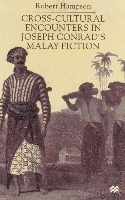 Cross-Cultural Encounters in Joseph Conrad's Malay Fiction