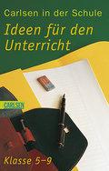 Carlsen in der Schule, Band 3: Ideen für den Unterricht Klassen 5 - 9