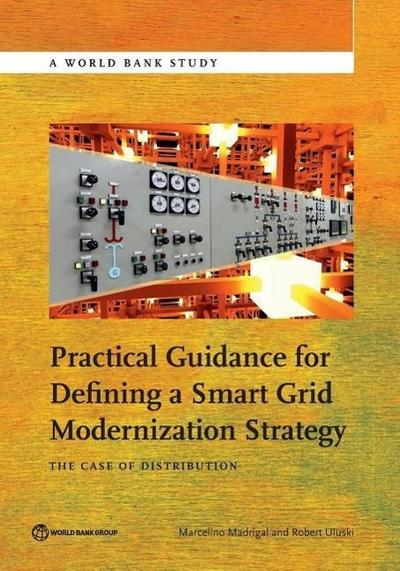 Practical Guidance for Defining a Smart Grid Modernization Strategy