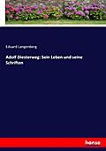 Adolf Diesterweg: Sein Leben und seine Schriften
