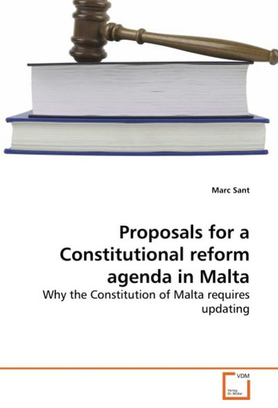 Proposals for a Constitutional reform agenda in Malta