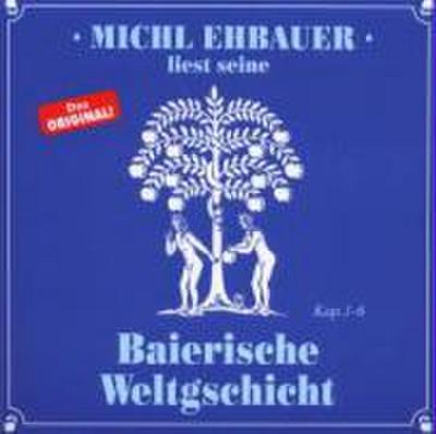 Baierische Weltgschicht 1 Kapitel 1 - 6