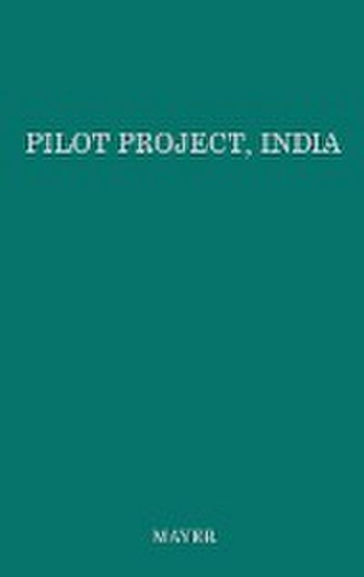 Pilot Project, India: The Story of Rural Development at Etawah, Uttar Pradesh