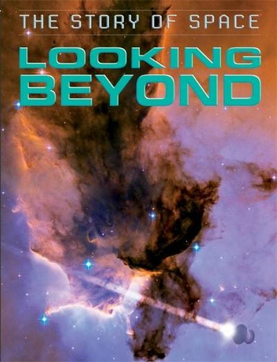 The Story of Space: Looking Beyond