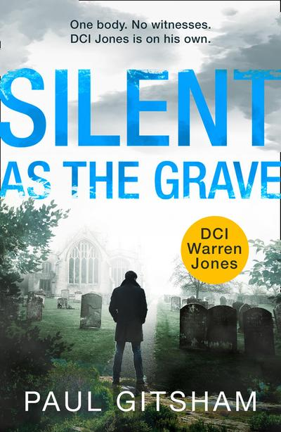 Silent As The Grave (DCI Warren Jones, Book 3)