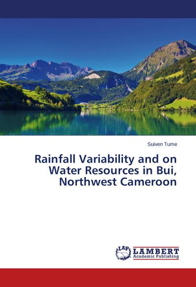 Rainfall Variability and on Water Resources in Bui, Northwest Cameroon