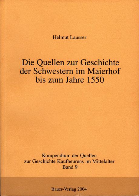 Die Quellen zur Geschichte der Schwestern im Maierhof bis zum Jahre 1550, H ...