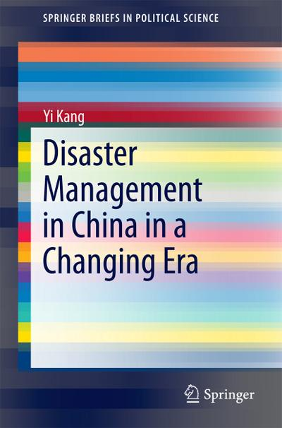 Disaster Management in China in a Changing Era