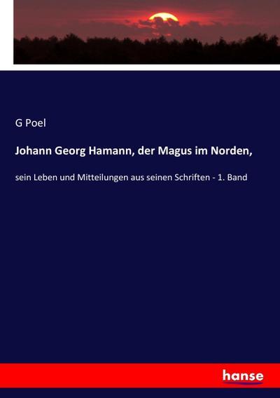 Johann Georg Hamann, der Magus im Norden,