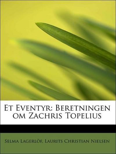 Et Eventyr: Beretningen om Zachris Topelius
