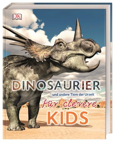 Dinosaurier und andere Tiere der Urzeit für clevere Kids