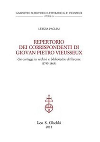 Repertorio dei corrispondenti di Giovan Pietro Vieusseux, dai carteggi in archivi e biblioteche di Firenze.  (1795-1863).