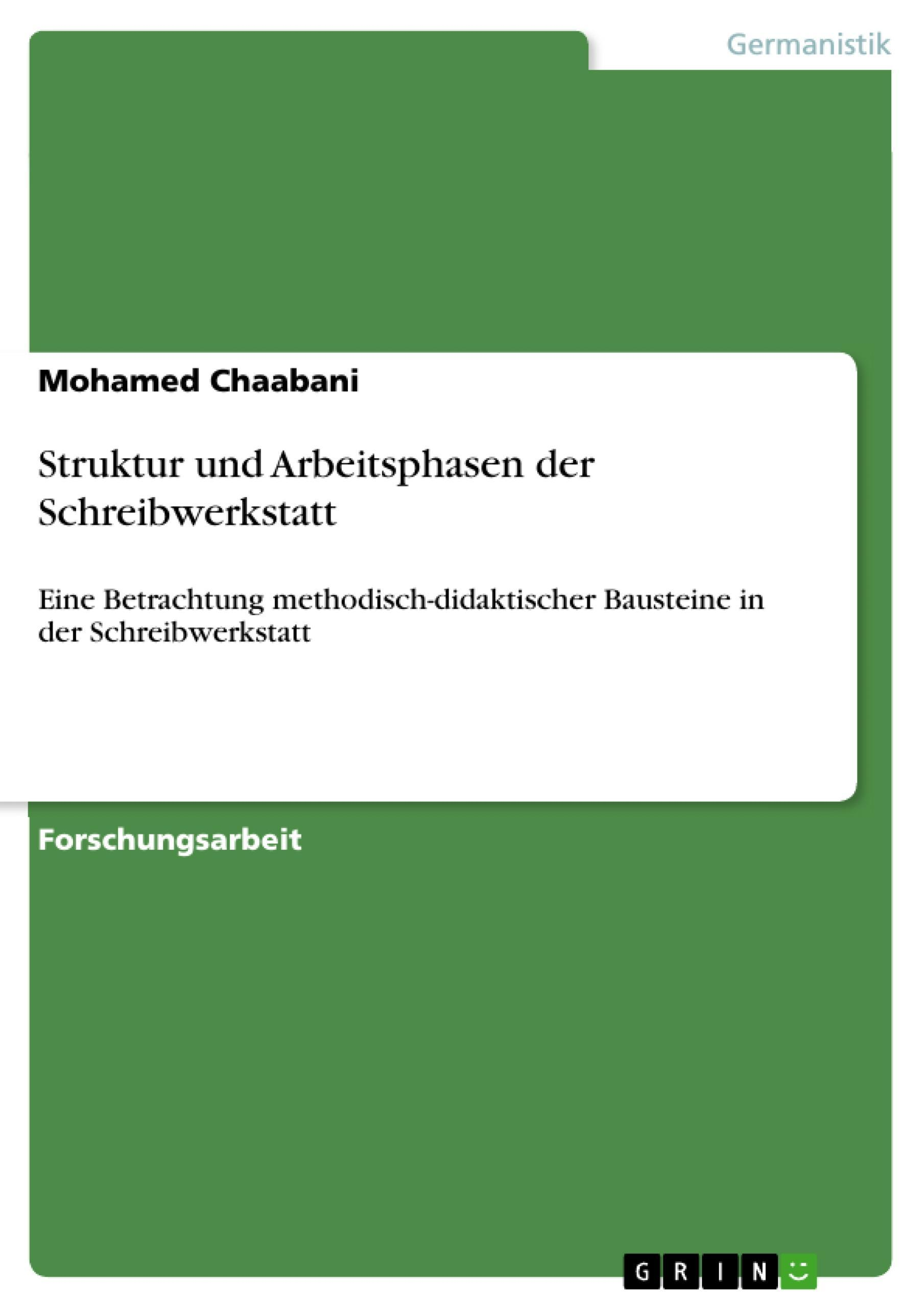 Struktur und Arbeitsphasen der Schreibwerkstatt Mohamed Chaabani