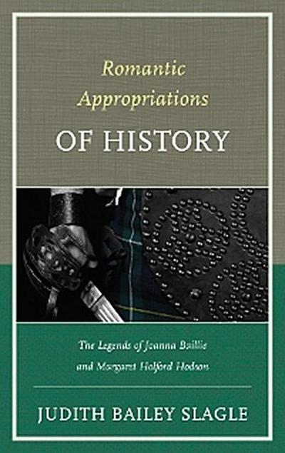 Romantic Appropriations of History