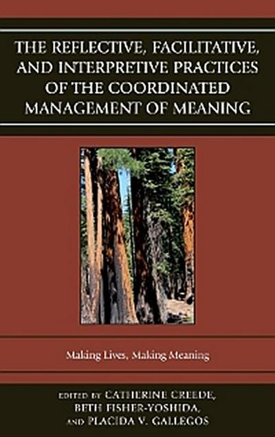 The Reflective, Facilitative, and Interpretive Practice of the Coordinated Management of Meaning