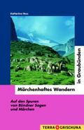 Märchenhaftes Wandern in Graubünden