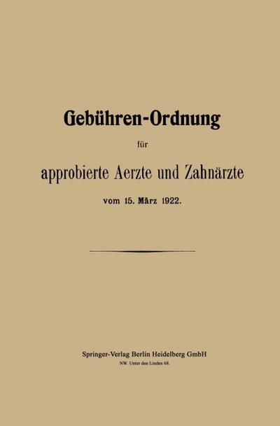 Gebuhren-Ordnung fur approbierte Aerzte und Zahnarzte vom 15. Marz 1922