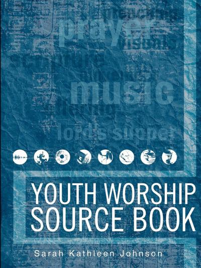 Youth Worship Source Book