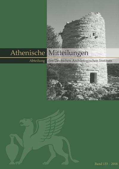 Mitteilungen des Deutschen Archäologischen Instituts, Athenische Abteilung (Mitteilungen des Deutschen Archäologischen Instituts / Athenische Abteilung (Athenische Mitteilungen). Beihefte)