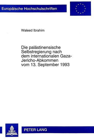 Die palästinensische Selbstregierung nach dem internationalen Gaza-Jericho-Abkommen vom 13. September 1993
