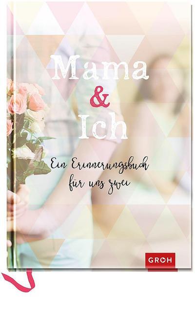 Mama & Ich: Erinnerungsbuch pastell