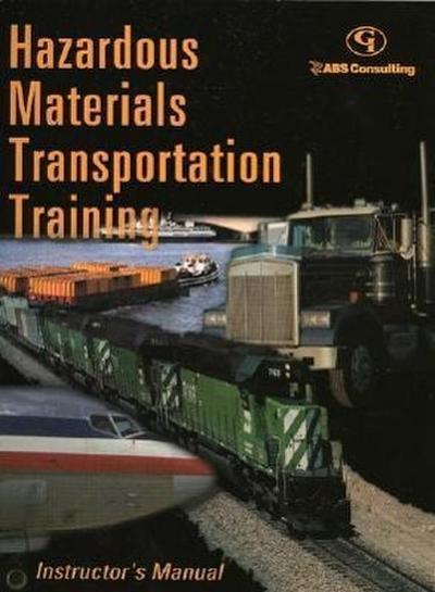 Hazardous Materials Transportation Training: Instructor's Manual