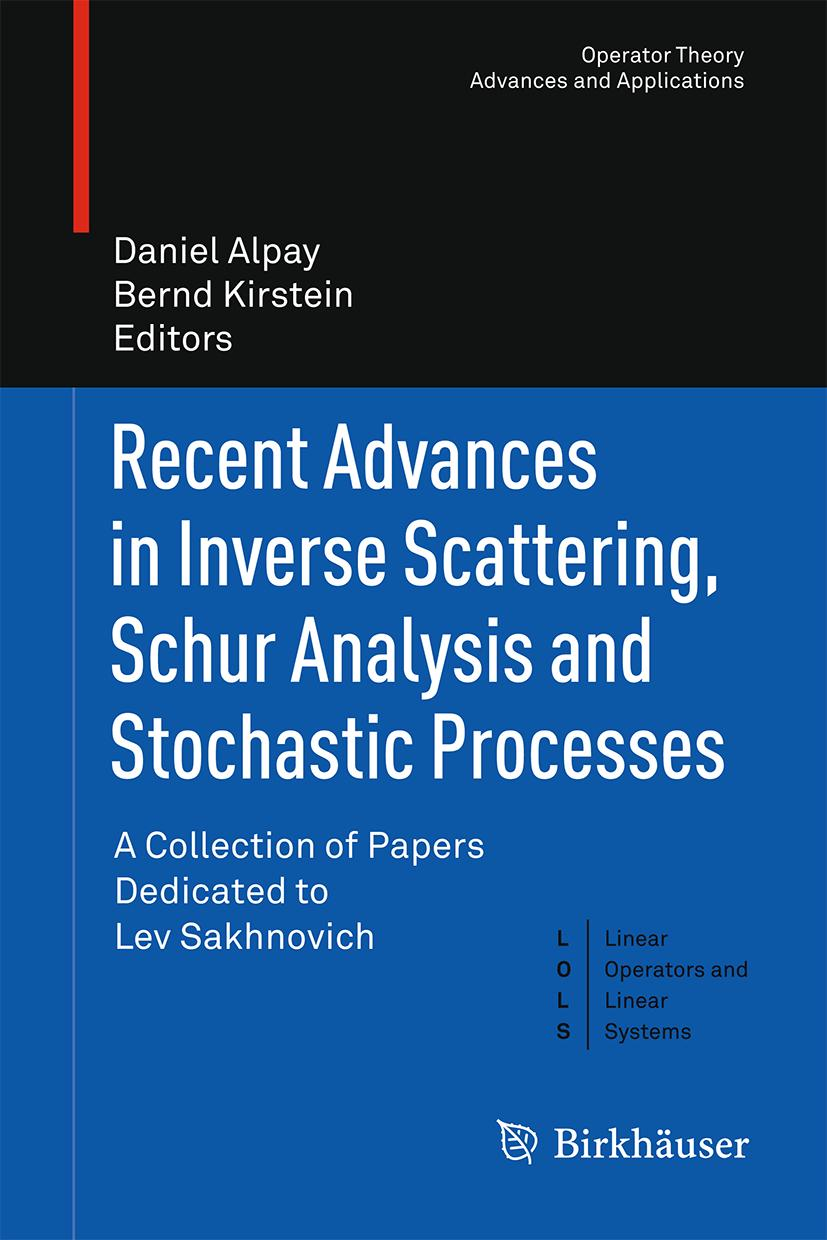 Recent Advances in Inverse Scattering, Schur Analysis and Stochastic Proces ...