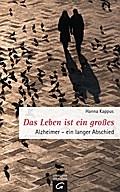 Das Leben ist ein großes: Alzheimer - ein lan ...