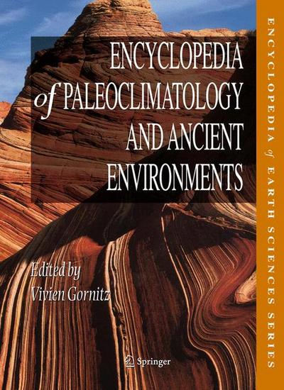 Encyclopedia of Paleoclimatology and Ancient Environments / Encyclopedia of Paleoclimatology and Ancient Environments