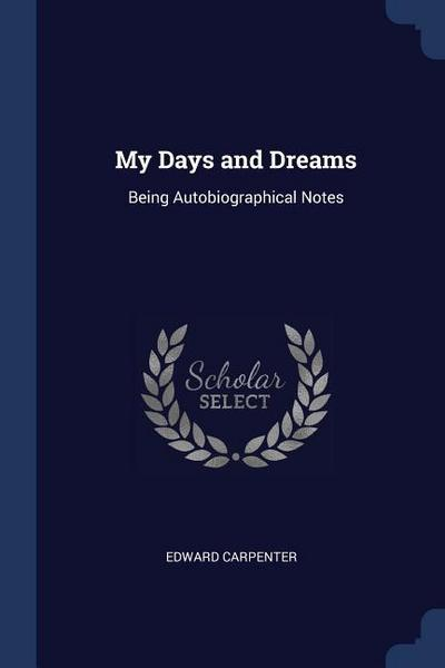 My Days and Dreams: Being Autobiographical Notes