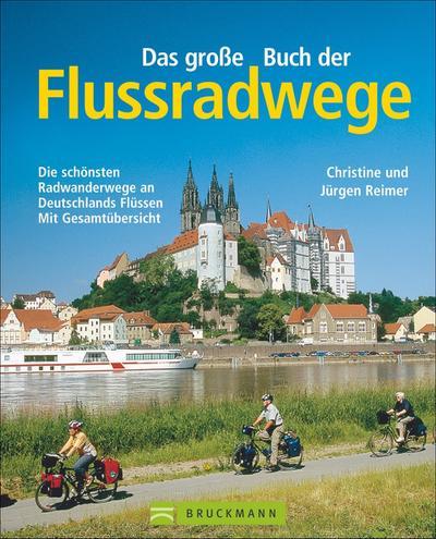 Die 20 schönsten Flussradwege in Deutschland   ; Deutsch; , 100 farb. Abb. -
