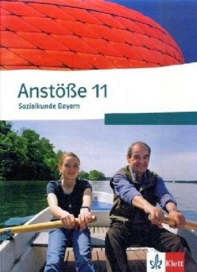Anstöße Sozialkunde. Schülerbuch 11. Schuljahr. Ausgabe für Bayern