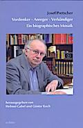Josef Pretscher Vordenker - Anreger - Verkündiger
