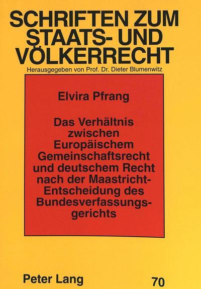 Das Verhältnis zwischen Europäischem Gemeinschaftsrecht und deutschem Recht nach der Maastricht-Entscheidung des Bundesverfassungsgerichts