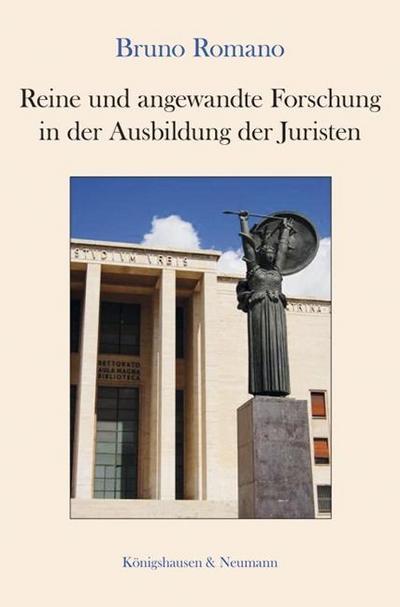 Reine und angewandte Forschung in der Ausbildung der Juristen