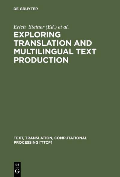 Exploring Translation and Multilingual Text Production