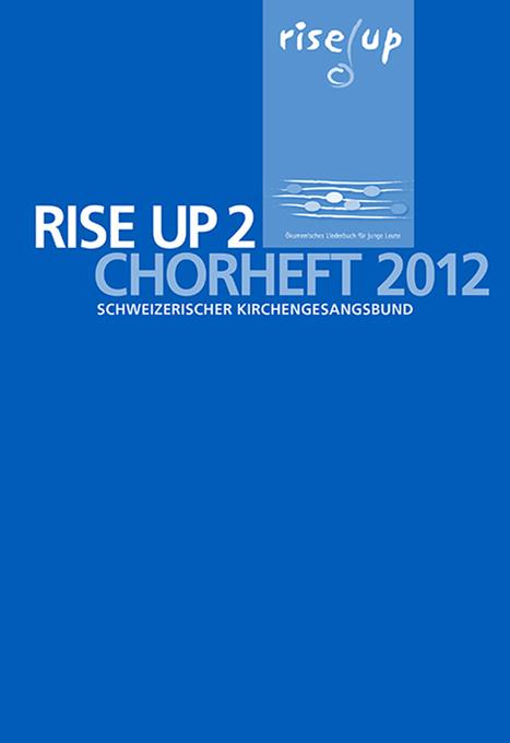 rise up 2. Chorheft 2012: Schweizerischer Kirchengesangsbund