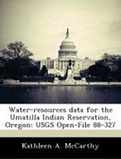 McCarthy, K: Water-resources data for the Umatilla Indian Re