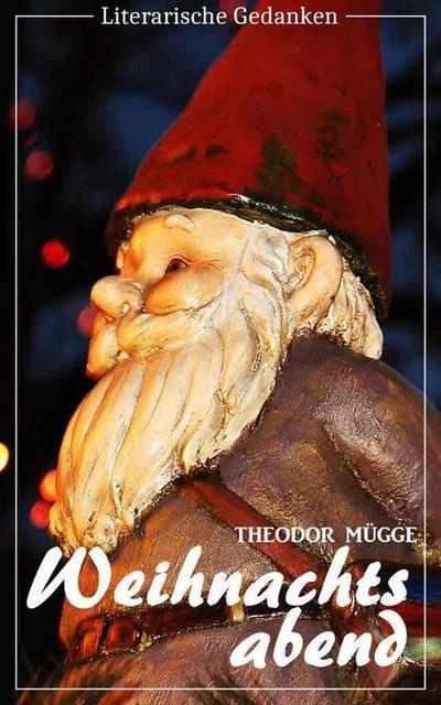 Weihnachtsabend (Theodor Mügge) - illustriert - (Literarische Gedanken Edition)