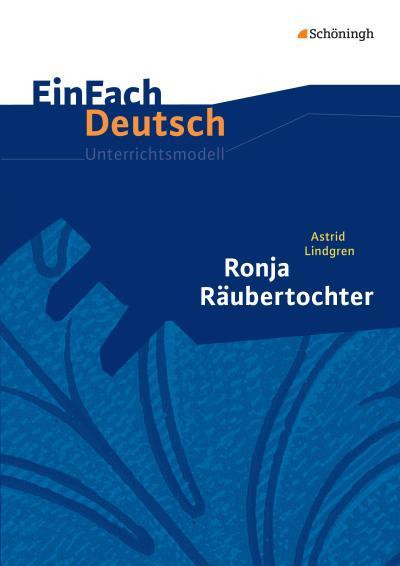 Ronja Räubertochter. EinFach Deutsch Unterrichtsmodelle.