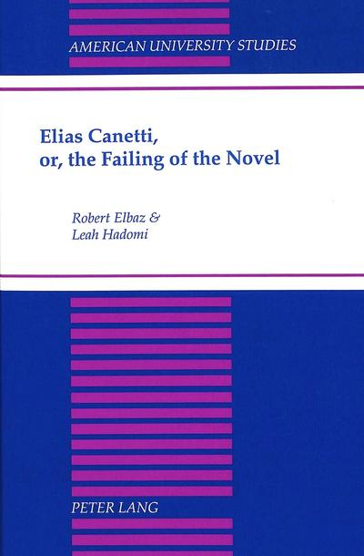Elias Canetti, or, the Failing of the Novel