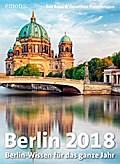 Berlin 2018; Berlin-Wissen für das ganze Jahr ...