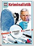 Was ist was, Band 098: Kriminalistik; WAS IST ...
