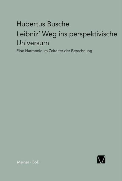 Leibniz' Weg ins perspektivische Universum