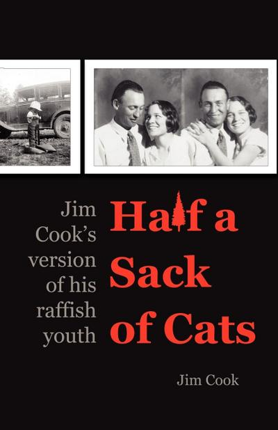 Half a Sack of Cats: Jim Cook's Version of His Raffish Youth