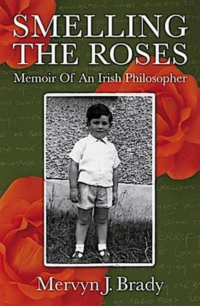 Smelling the Roses: Memoir of an Irish Philosopher